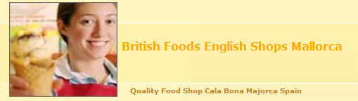 Julies Cala Bona British Food Shop | English Foods Majorca | Mallorca Brit Food